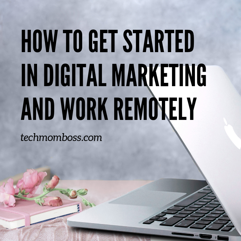 How to get started in digital marketing and work remotely